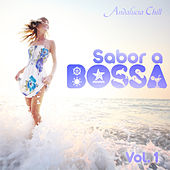 Play & Download Andalucía Chill - Sabor a Bossa / Bossa Flavour - Vol. 1 by Various Artists | Napster