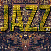 Play & Download Jazz Feel, Vol. 1 by Various Artists | Napster
