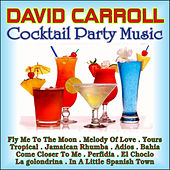 Play & Download Cocktail Party Music by David Carroll | Napster