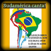 Play & Download Sudamérica Canta! by Various Artists | Napster