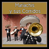 Play & Download Mariachis y Sus Corridos by Various Artists | Napster