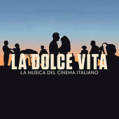 La dolce vita - The Music of Italian Cinema by Various Artists