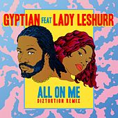 Play & Download All On Me (Diztortion Remix) by Gyptian | Napster