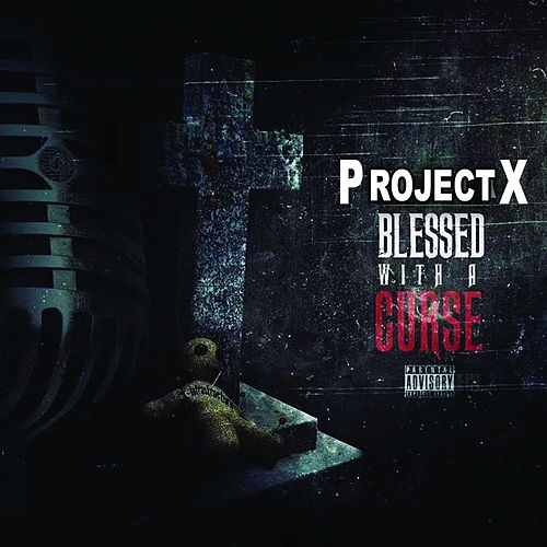 Play & Download Blessed with a Curse by Project X | Napster