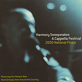 Harmony Sweepstakes: A Cappella 2000 National Finals by Various Artists