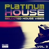Play & Download Platinum House Vol. 3 - Selected House Vibes by Various Artists | Napster