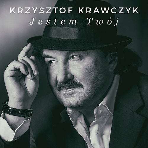 Jestem Twoj by Krzysztof Krawczyk