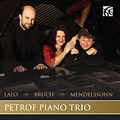 Play & Download Lalo, Bruch & Mendelssohn: Piano Trios by Petrof Piano Trio | Napster