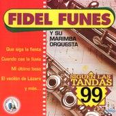 Siguen las Tandas 99. Música de Guatemala para los Latinos by Fidel Funes Y Su Marimba Orquesta