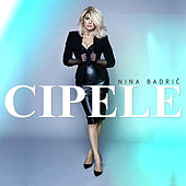 Play & Download Cipele by Nina Badric | Napster