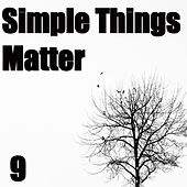 Play & Download Simple Things Matter, Vol. 9 by Various Artists | Napster