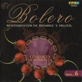 Play & Download El Bolero, Sentimientos de Hombre y Mujer, Vol. 6 - Cómplices de Pasiones by Various Artists | Napster