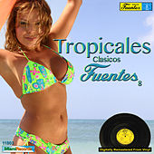 Play & Download Tropicales Clasicos Fuentes 8 by Various Artists | Napster