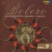 Play & Download El Bolero - Sentimientos de Hombre y Mujer, Vol. 9 - Conquistas Esperadas by Various Artists | Napster