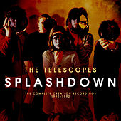 Splashdown: The Complete Creation Recordings 1990-1992 by The Telescopes