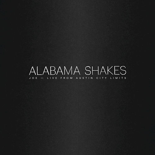 Play & Download Joe by Alabama Shakes | Napster