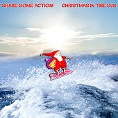 Christmas in the Sun by Shake Some Action!