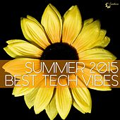 Play & Download Summer 2015 Best Tech Vibes by Various Artists | Napster