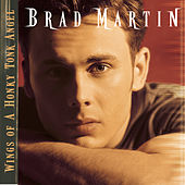 Play & Download Wings Of A Honky Tonk Angel by Brad Martin | Napster