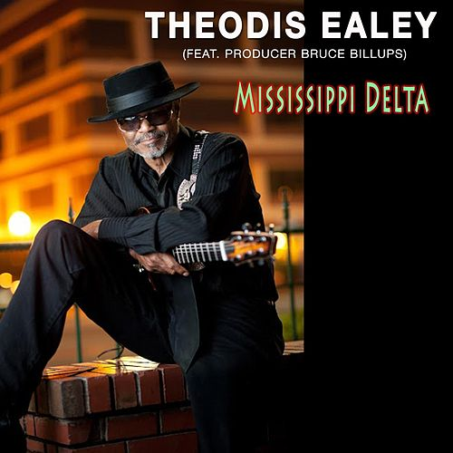 Play & Download Mississippi Delta - Single (feat. Bruce Billups) by Theodis Ealey | Napster
