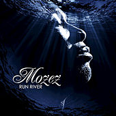 Run River by Mozez