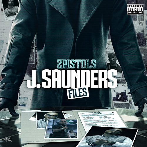 Play & Download J. Saunders Files by 2 Pistols | Napster
