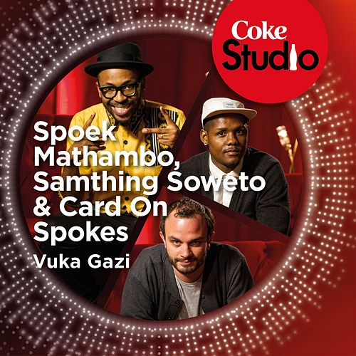 Play & Download Vuka Gazi (Coke Studio South Africa: Season 1) - Single by Spoek Mathambo | Napster