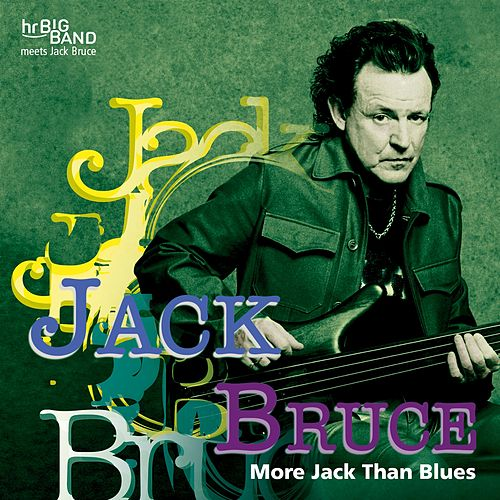More Jack Than Blues (Live at 37. Deutsches Jazzfestival Frankfurt 2006) by Jack Bruce