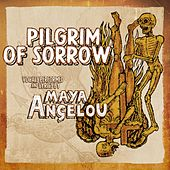 Play & Download Pilgrim of Sorrow by Maya Angelou | Napster