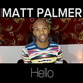Play & Download Hello by Matt Palmer | Napster