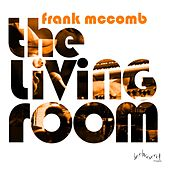 Play & Download The Living Room by Frank McComb | Napster