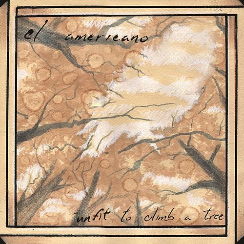Play & Download Unfit to Climb a Tree by El Americano | Napster