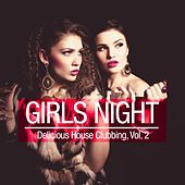 Girls Night - Delicious House Clubbing, Vol. 2 by Various Artists
