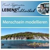 Lebens Bibliothek - Menschsein modellieren by Kurt Tepperwein