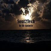 Play & Download Soul2tech by DJ Galactic | Napster