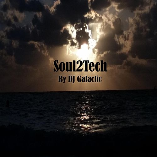 Soul2tech by DJ Galactic