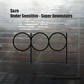 Play & Download Under Sensitive - Super Downstairs by Sandro | Napster