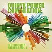 Quinyx Power Compilation: Best Dubstep Anthems, Vol. 1 by Various Artists