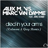 Play & Download Died in Your Arms (Calmani & Grey Remix) by Alex M. | Napster