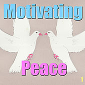 Play & Download Motivating Peace, Vol. 1 by Various Artists | Napster