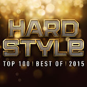 Play & Download Hardstyle Top 100 Best Of 2015 by Various Artists | Napster