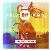 Play & Download Cabin By the Sea by The Dirty Heads | Napster