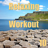 Play & Download Relaxing Workout, Vol. 10 by Various Artists | Napster