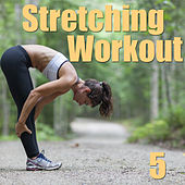 Play & Download Stretching Workout, Vol. 5 by Various Artists | Napster
