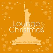 Play & Download Lounge & Christmas (Premium New York Edition) by Various Artists | Napster