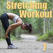 Play & Download Stretching Workout, Vol. 7 by Various Artists | Napster