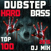 Play & Download Dubstep Hard Bass Top 100 Hits 2015 DJ Mix by Various Artists | Napster