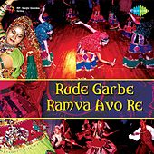 Play & Download Rude Garbe Ramva Avo Re by Various Artists | Napster