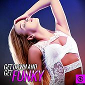 Get Down and Get Funky by Various Artists