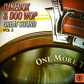 Jukebox & Doo Wop Great Sound, Vol. 2 by Various Artists